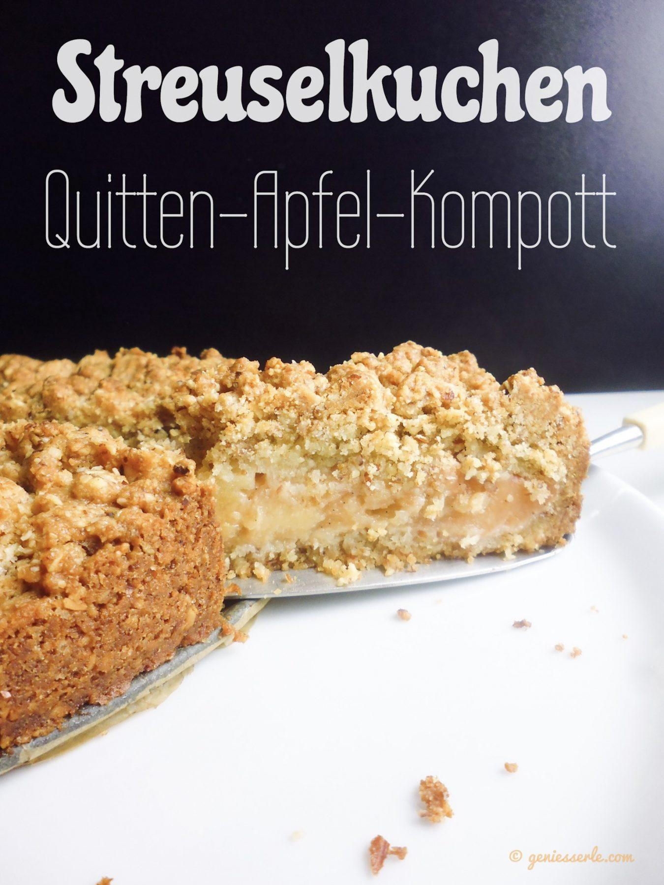 Streuselkuchen Mit Quitten Apfel Kompott Geniesserle